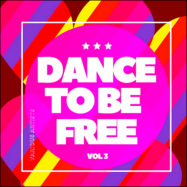 Stiahni si Hudba VA | Dance To Be Free Vol.3 (2020) MP3 (320kbps)