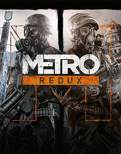 Stiahni si Hry na Windows     Metro 2033 Redux & Metro Last Light Redux - v.2.0.0.2 + Update 7 (2014)