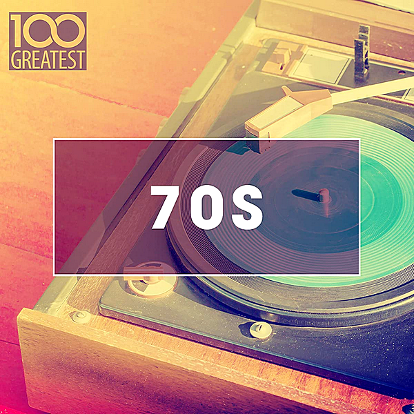 VA | 100 Greatest 70s: Golden Oldies From The 70s (2020) MP3 (320kbps)