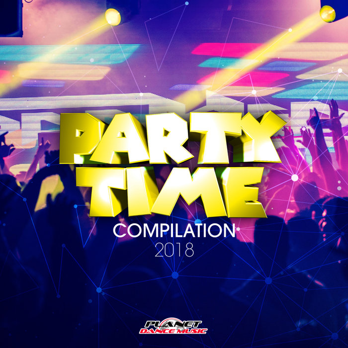 Stiahni si Hudba Party Time Compilation 2018 (mp3)