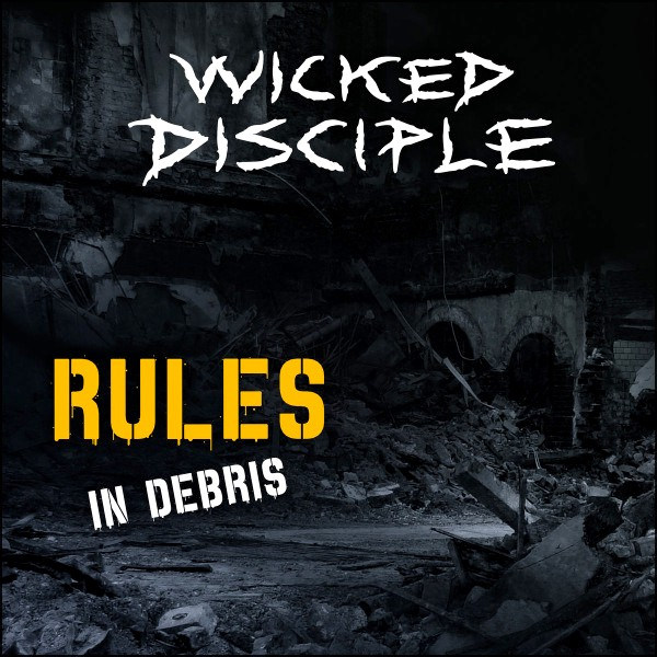 Stiahni si Hudba Wicked Disciple | Rules in Debris (2020) MP3 (320kbps)