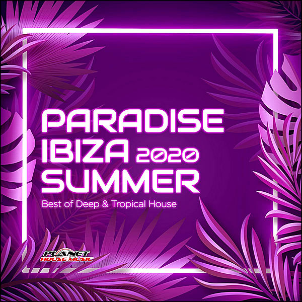 Stiahni si Hudba VA | Paradise Ibiza Summer 2020: Best Of Deep & Tropical House (2020) MP3 (320kbps)