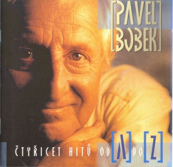 Pavel Bobek - 40 hitu od A do Z (2006)